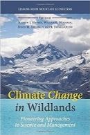 تغییرات آبوهوا در حیات وحش؛ رویکردهای پیشگام علم و مدیریتClimate Change in Wildlands: Pioneering Approaches to Science and Management