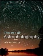 هنر عکاسی نجومیThe Art of Astrophotography