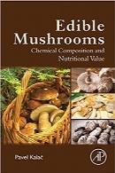 قارچهای خوراکی؛ ترکیب شیمیایی و ارزش غذاییEdible Mushrooms: Chemical Composition and Nutritional Value