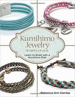 جواهرسازی آسان کومی هیمو؛ یادگیری آسان مهرهبافی با دیسک کومیهیمو / Kumihimo Jewelry Simplified: Learn to Braid with a Kumihimo Disk
