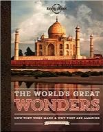 عجایب بزرگ جهان؛ چطور ساخته شدهاند و چرا شگفتانگیز هستندThe World's Great Wonders: How They Were Made & Why They Are Amazing