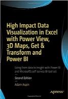 مصورسازی داده با تاثیرگذاری بالا در برنامه اکسل با ابزارهای Power View، 3D Maps، Get & Transform و Power BIHigh Impact Data Visualization in Excel with Power View, 3D Maps, Get & Transform and Power BI