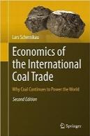 اقتصاد تجارت بینالمللی زغال سنگ؛ چرا زغال سنگ همچنان منبع برق جهان استEconomics of the International Coal Trade: Why Coal Continues to Power the World