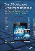 هندبوک استقرار استاندارد LTE-Advanced؛ راهنمای برنامهریزی برای شبکههای نسل چهارمThe LTE-Advanced Deployment Handbook: The Planning Guidelines for the Fourth Generation Networks
