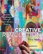 تکامل خلاقانه؛ تحول شخصی از طریق نقاشی حسی و شجاعانهCreative Revolution: Personal Transformation through Brave Intuitive Painting