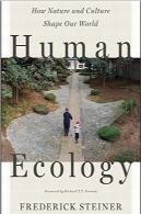 اکولوژی انسانی؛ چگونه طبیعت و فرهنگ، دنیای ما را شکل میدهندHuman Ecology: How Nature and Culture Shape Our World