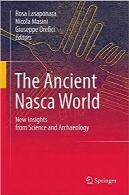 دنیای باستانی ناسکا؛ دنیای جدیدی از علم و باستانشناسیThe Ancient Nasca World: New Insights from Science and Archaeology
