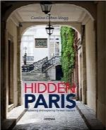 پاریس پنهان؛ کشف و بازدید از مناطق داخلی پاریسHidden Paris: Discovering and Exploring Parisian Interiors
