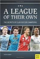 لیگ خصوصی: اسرار باشگاه قهرمانان فوتبالA League of Their Own: The Secrets of Club Soccer Champions