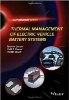 سیستمهای مدیریت حرارتی باتری خودروهای الکتریکیThermal Management of Electric Vehicle Battery Systems (Automotive Series)