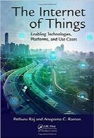 اینترنت اشیاء؛ فعالسازی تکنولوژیها، پلتفرمها و موارد استفادهThe Internet of Things: Enabling Technologies, Platforms, and Use Cases