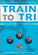 آموزش برای ورزش سهگانه؛ نخستین ورزش سهگانه شماTrain to Tri: Your First Triathlon