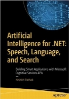 هوش مصنوعی برای NET.؛ گفتار، زبان و کاوشArtificial Intelligence for .NET: Speech, Language, and Search: Building Smart Applications with Microsoft Cognitive Services APIs