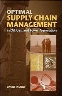 مدیریت بهینه زنجیره تأمین در تولید نفت، گاز و برقOptimal Supply Chain Management in Oil, Gas and Power Generation
