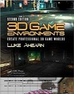 محیطهای بازی 3D؛ ساخت بازیهای حرفه ای 3D جهانی3D Game Environments: Create Professional 3D Game Worlds