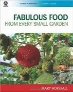 غذاهای شگفت‌انگیز از باغ‌های کوچکFabulous Food from Every Small Garden (CSIRO Publishing Gardening Guides)