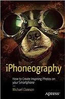 آیفونوگرافی؛ نحوه ایجاد عکسهای الهامبخش با تلفنهای هوشمندiPhoneography: How to Create Inspiring Photos with Your Smartphone