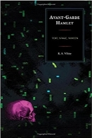 هملت آوانگاردAvant-Garde Hamlet: Text, Stage, Screen (The Fairleigh Dickinson University Press Series on Shakespeare and the Stage)