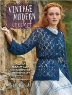 قلاب‌بافی مدرنVintage Modern Crochet: Classic Crochet Lace Techniques for Contemporary Style