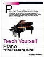 خودآموز پیانو؛ بدون نیاز به خواندن علم موسیقی؛ ویرایش چهارمTeach Yourself Piano: Without Reading Music (Volume 4)