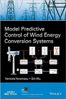 کنترل پیش‌بین مدل سیستم‌های تبدیل انرژی بادModel Predictive Control of Wind Energy Conversion Systems (IEEE Press Series on Power Engineering)