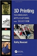 چاپ سه‌بعدی3D Printing: Technology, Applications, and Selectiony; 1st Edition