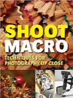 عکاسی نمای نزدیک؛ تکنیکهای حرفهای عکاسی ماکرو برای استودیوهای خاصShoot Macro: Professional Macrophotography Techniques for Exceptional Studio Images