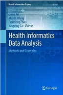 تحلیل اطلاعات انفورماتیک سلامت؛ روشها و نمونههاHealth Informatics Data Analysis: Methods and Examples (Health Information Science)