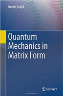 مکانیک کوانتومی در فرم ماتریسQuantum Mechanics in Matrix Form (Undergraduate Lecture Notes in Physics)