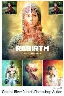 GraphicRiver Rebirth CS4+ Photoshop Action