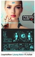 اکشن فتوشاپ ساخت تصاویر سایبورگ از گرافیک ریورGraphicRiver Cyborg Maker PS Action