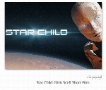 STAR CHILD (2016) Sci Fi Short Film