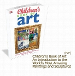 Children's Book of Art An Introduction to the World's Most Amazing Paintings a
