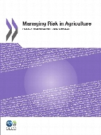 Managing risk in agriculture : policy assessment and design.