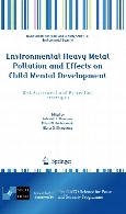 Environmental heavy metal pollution and effects on child mental development : risk assessment and prevention strategies