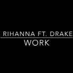 Rihanna – Work ft. Drake WAV