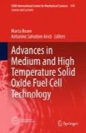 پیشرفت در متوسط و درجه حرارت بالا اکسید جامد فن آوری سلول سوختAdvances in Medium and High Temperature Solid Oxide Fuel Cell Technology