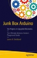 جعبه های ناخواسته آردوینو: ده پروژه در Upcycled الکترونیکJunk Box Arduino: Ten Projects in Upcycled Electronics