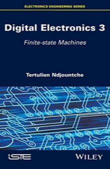 الکترونیک دیجیتال، جلد 3: حالت محدود ماشین آلات / Digital Electronics, Volume 3: Finite-state Machines