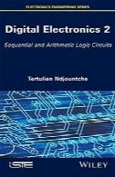 الکترونیک دیجیتال، جلد 2: ترتیبی و حسابی مدارهای منطقیDigital Electronics, Volume 2: Sequential and Arithmetic Logic Circuits
