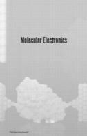 الکترونیک مولکولی: یک رویکرد تجربی و نظریMolecular electronics : an experimental and theoretical approach