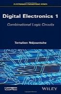 الکترونیک دیجیتال، جلد 1: مدارهای ترکیبی منطقDigital Electronics, Volume 1: Combinational Logic Circuits