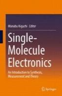 تک مولکولی الکترونیک : مقدمه ای بر سنتز ، اندازه گیری و نظریهSingle-Molecule Electronics: An Introduction to Synthesis, Measurement and Theory
