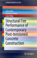 عملکرد آتش ساختاری معاصر پس تنیده بتنStructural Fire Performance of Contemporary Post-tensioned Concrete Construction