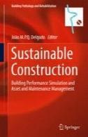 ساخت و ساز پایدار : ساخت و شبیه سازی عملکرد و مدیریت دارایی و تعمیر و نگهداریSustainable Construction: Building Performance Simulation and Asset and Maintenance Management