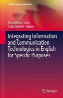 ادغام فناوری اطلاعات و ارتباطات به زبان انگلیسی برای اهداف خاصIntegrating Information and Communication Technologies in English for Specific Purposes