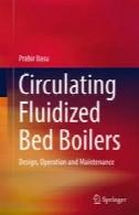 گردشی دیگ بستر سیال: طراحی، عملیات و نگهداریCirculating Fluidized Bed Boilers: Design, Operation and Maintenance
