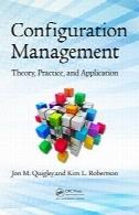 مدیریت پیکربندی: نظریه، عمل و کاربردConfiguration Management: Theory, Practice, and Application