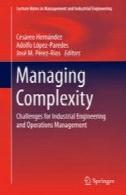 مدیریت پیچیدگی : چالش های مهندسی صنایع و مدیریت عملیاتManaging Complexity: Challenges for Industrial Engineering and Operations Management