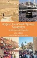 گردشگری مذهبی و مدیریت حج : چشم انداز بین المللیReligious tourism and pilgrimage management : an international perspective